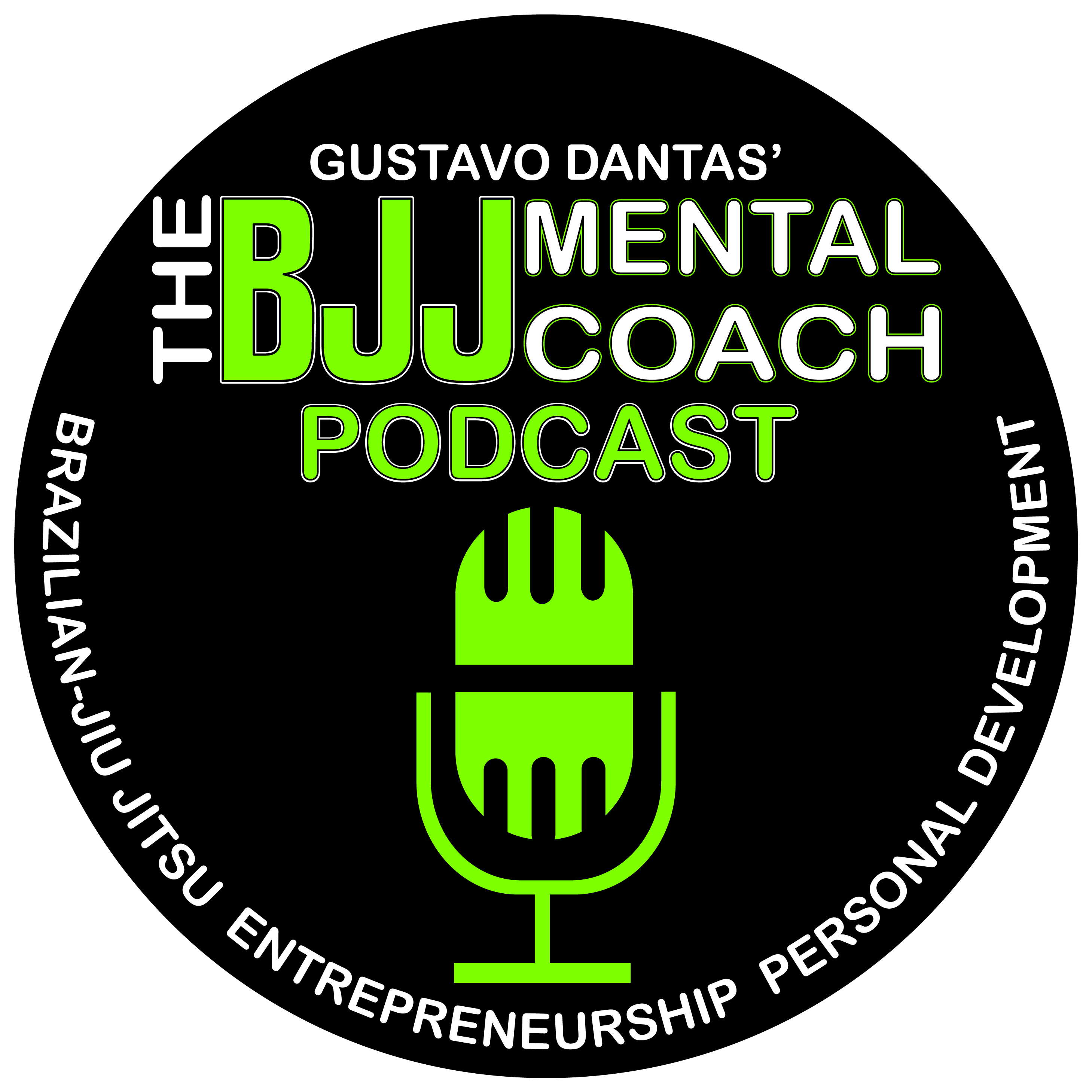 The BJJ Mental Coach Podcast with Gustavo Dantas